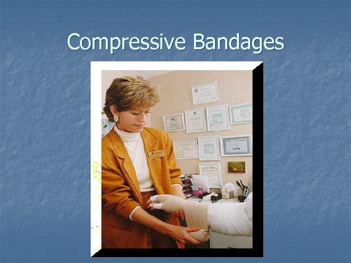 Compressive Bandages