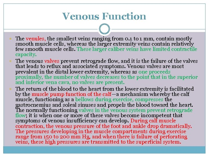 Venous Function The venules, the smallest veins ranging from 0. 1 to 1 mm,
