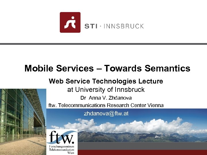 Mobile Services – Towards Semantics Web Service Technologies Lecture at University of Innsbruck Dr