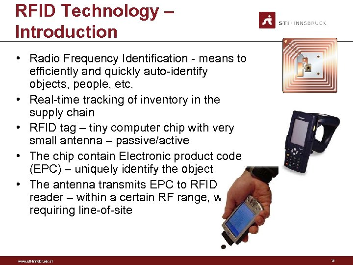 RFID Technology – Introduction • Radio Frequency Identification - means to efficiently and quickly