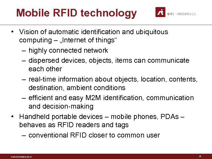 "Mobile RFID technology • Vision of automatic identification and ubiquitous computing – ""Internet of"