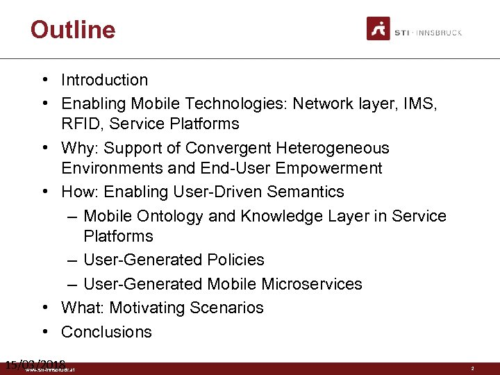 Outline • Introduction • Enabling Mobile Technologies: Network layer, IMS, RFID, Service Platforms •