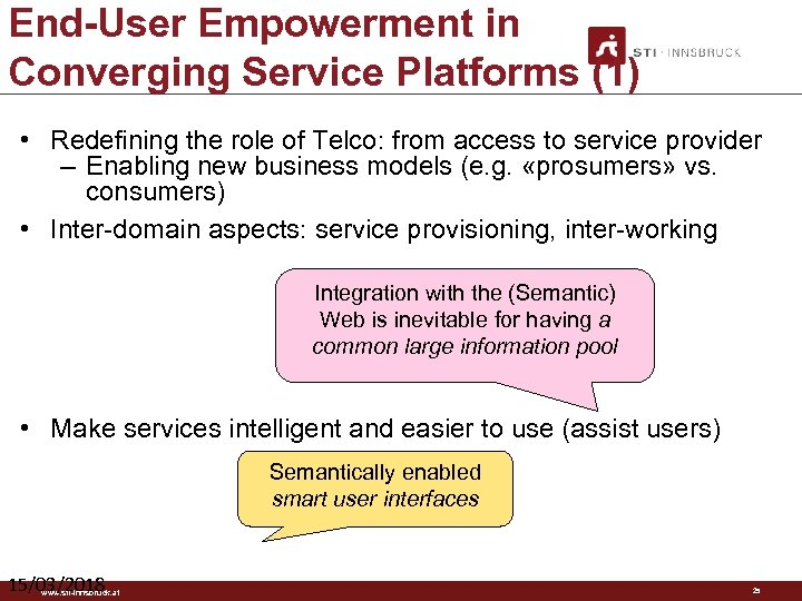 End-User Empowerment in Converging Service Platforms (1) • Redefining the role of Telco: from