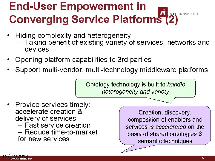 End-User Empowerment in Converging Service Platforms (2) • Hiding complexity and heterogeneity – Taking
