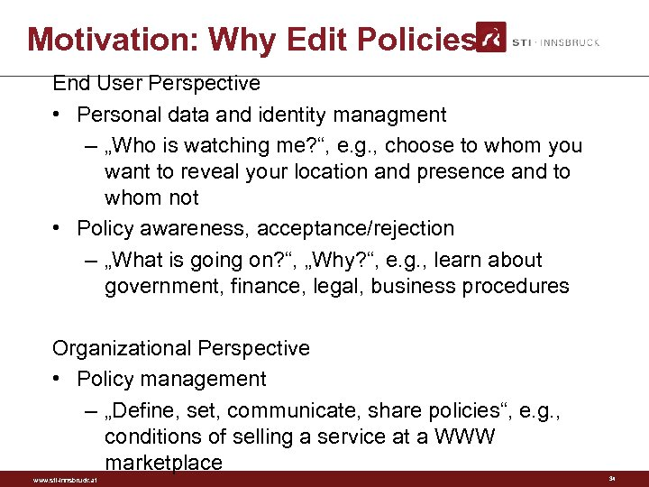 Motivation: Why Edit Policies? End User Perspective • Personal data and identity managment –