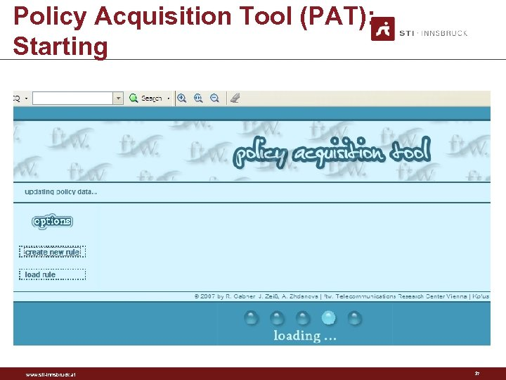 Policy Acquisition Tool (PAT): Starting www. sti-innsbruck. at 37