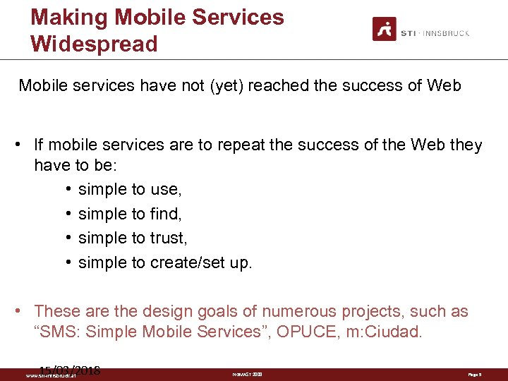 Making Mobile Services Widespread Mobile services have not (yet) reached the success of Web