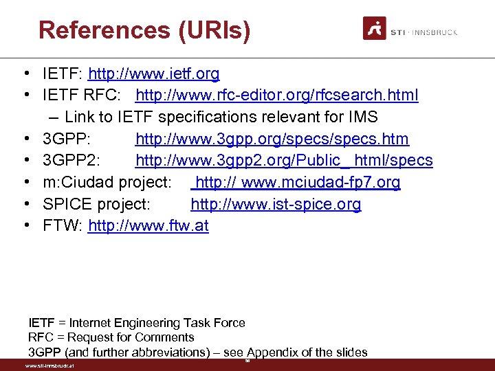 References (URIs) • IETF: http: //www. ietf. org • IETF RFC: http: //www. rfc-editor.