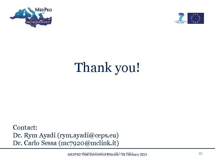 Thank you! Contact: Dr. Rym Ayadi (rym. ayadi@ceps. eu) Dr. Carlo Sessa (mc 7920@mclink.
