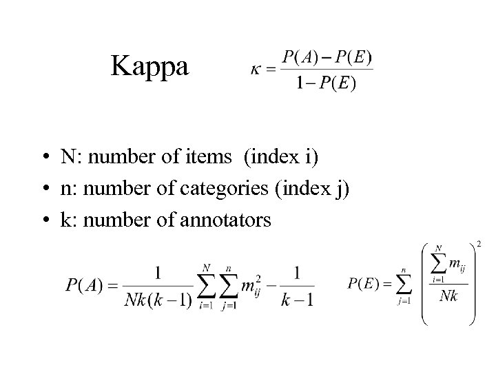 Kappa • N: number of items (index i) • n: number of categories (index