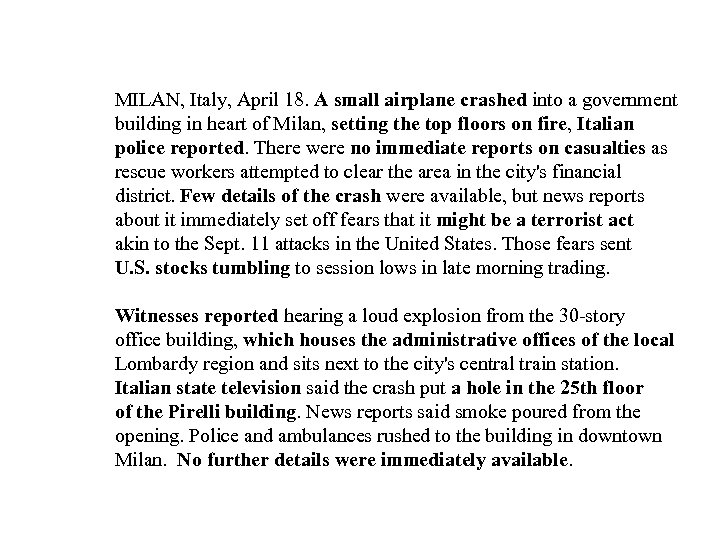 MILAN, Italy, April 18. A small airplane crashed into a government building in heart