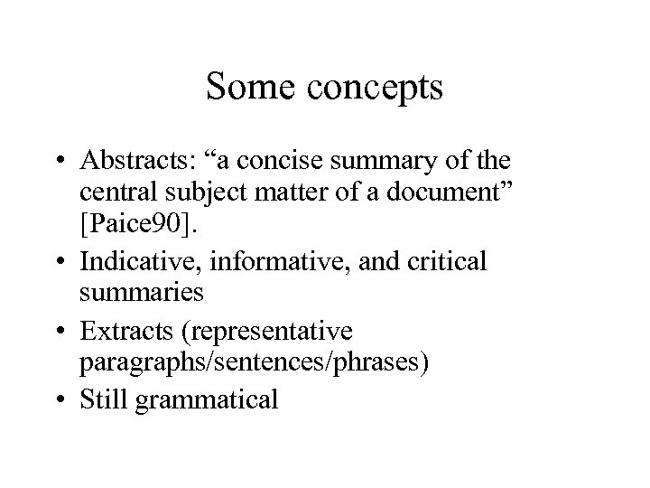 "Some concepts • Abstracts: ""a concise summary of the central subject matter of a"