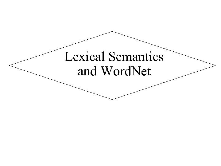Lexical Semantics and Word. Net