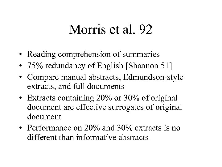 Morris et al. 92 • Reading comprehension of summaries • 75% redundancy of English