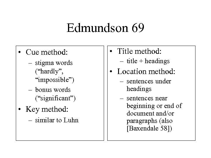 "Edmundson 69 • Cue method: – stigma words (""hardly"", ""impossible"") – bonus words (""significant"")"