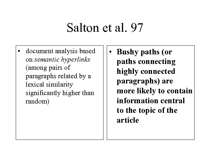 Salton et al. 97 • document analysis based on semantic hyperlinks (among pairs of