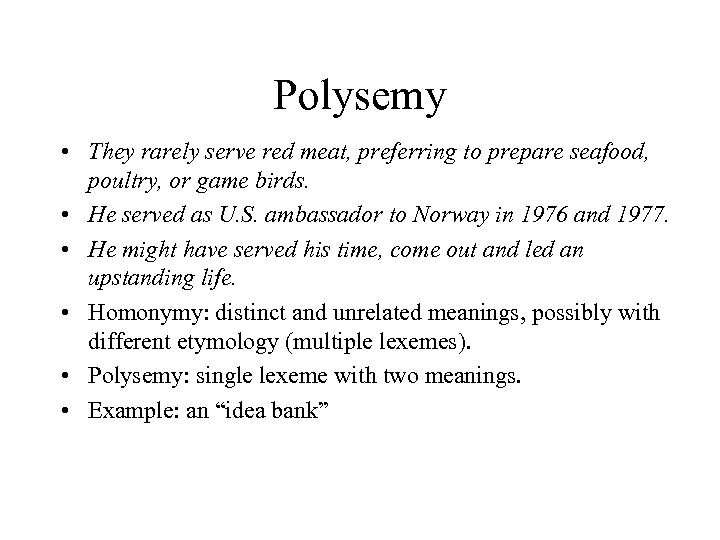Polysemy • They rarely serve red meat, preferring to prepare seafood, poultry, or game