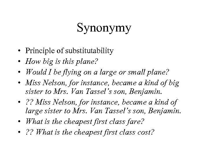 Synonymy • • Principle of substitutability How big is this plane? Would I be