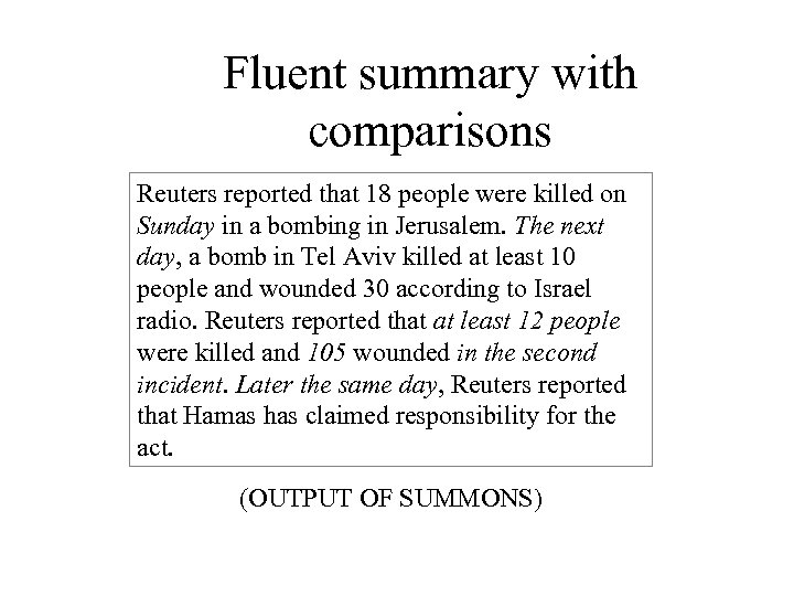 Fluent summary with comparisons Reuters reported that 18 people were killed on Sunday in