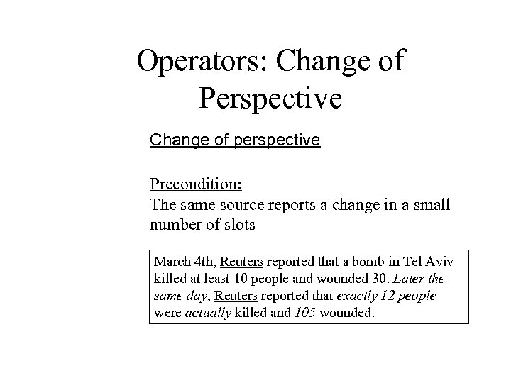 Operators: Change of Perspective Change of perspective Precondition: The same source reports a change