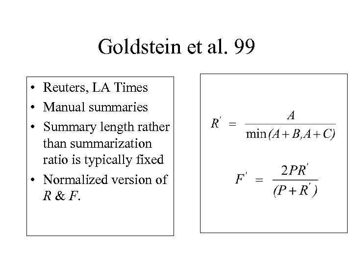 Goldstein et al. 99 • Reuters, LA Times • Manual summaries • Summary length