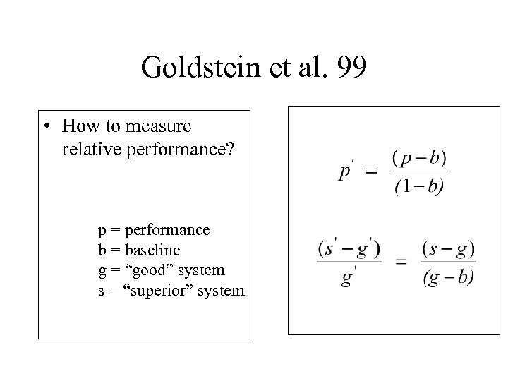 Goldstein et al. 99 • How to measure relative performance? p = performance b