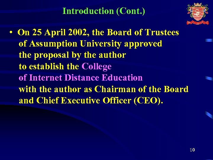 Introduction (Cont. ) • On 25 April 2002, the Board of Trustees of Assumption