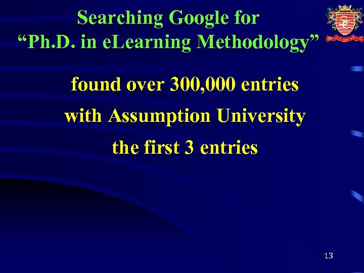 """Searching Google for """"Ph. D. in e. Learning Methodology"""" found over 300, 000 entries"""