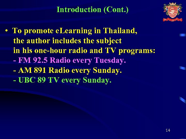 Introduction (Cont. ) • To promote e. Learning in Thailand, the author includes the