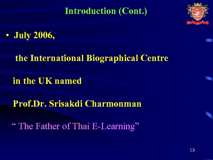 Introduction (Cont. ) • July 2006, the International Biographical Centre in the UK named
