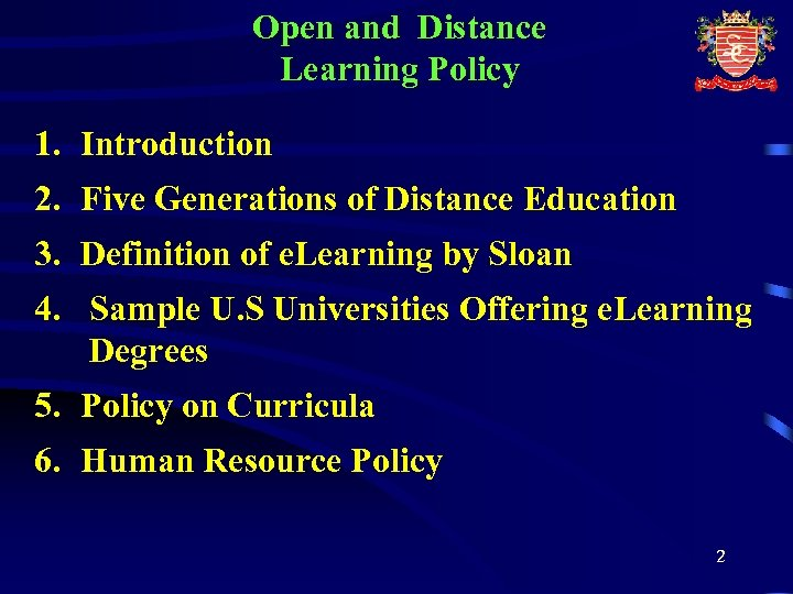 Open and Distance Learning Policy 1. Introduction 2. Five Generations of Distance Education 3.