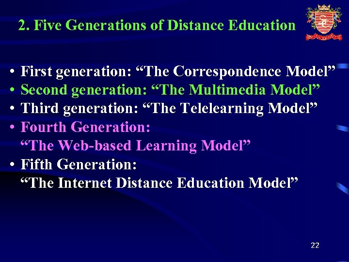 """2. Five Generations of Distance Education • • First generation: """"The Correspondence Model"""" Second"""