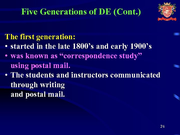 Five Generations of DE (Cont. ) The first generation: • started in the late