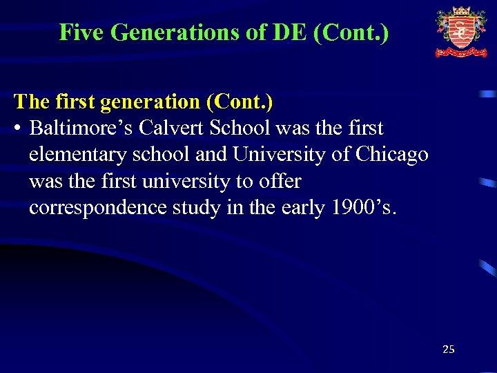 Five Generations of DE (Cont. ) The first generation (Cont. ) • Baltimore's Calvert