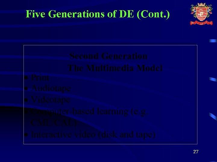 Five Generations of DE (Cont. ) Second Generation The Multimedia Model · Print ·