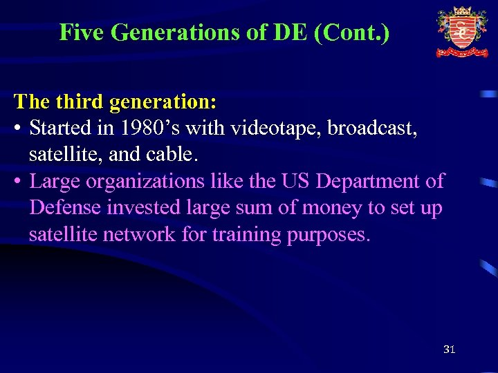 Five Generations of DE (Cont. ) The third generation: • Started in 1980's with