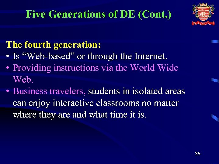 """Five Generations of DE (Cont. ) The fourth generation: • Is """"Web-based"""" or through"""