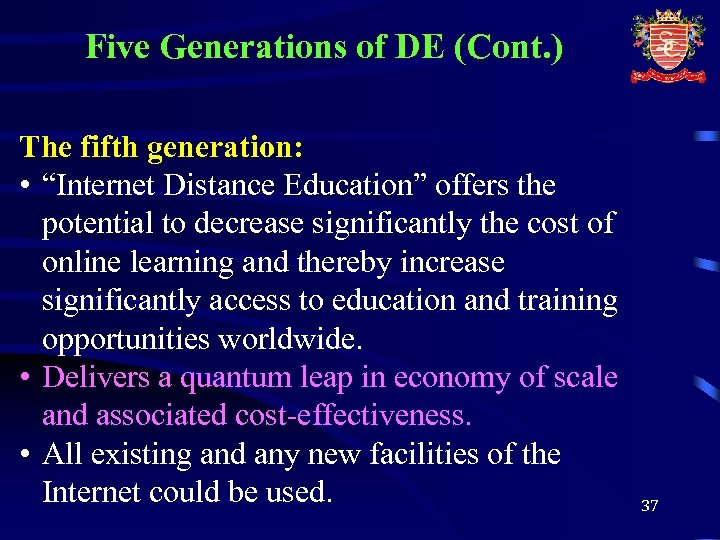 """Five Generations of DE (Cont. ) The fifth generation: • """"Internet Distance Education"""" offers"""