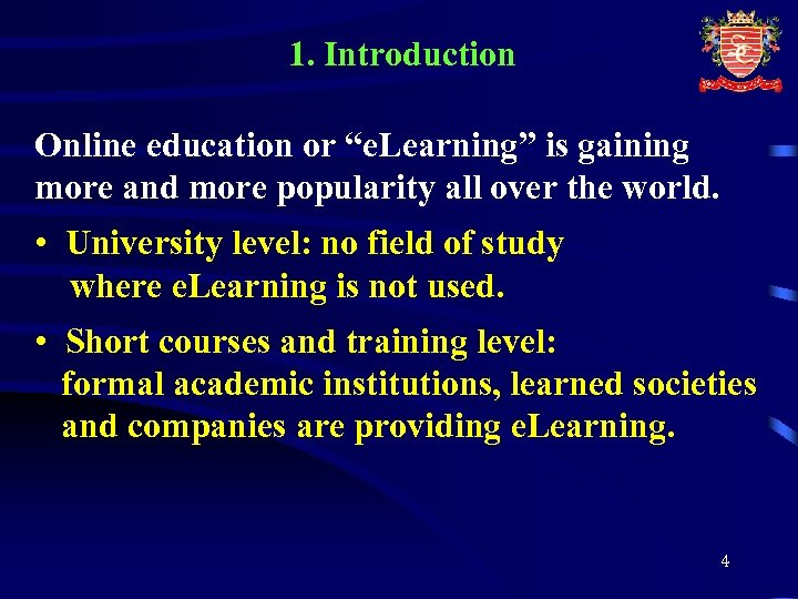 """1. Introduction Online education or """"e. Learning"""" is gaining more and more popularity all"""