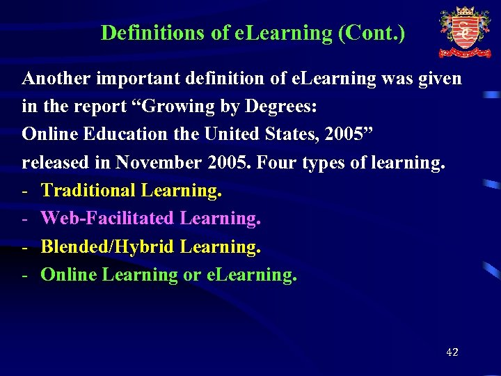 Definitions of e. Learning (Cont. ) Another important definition of e. Learning was given