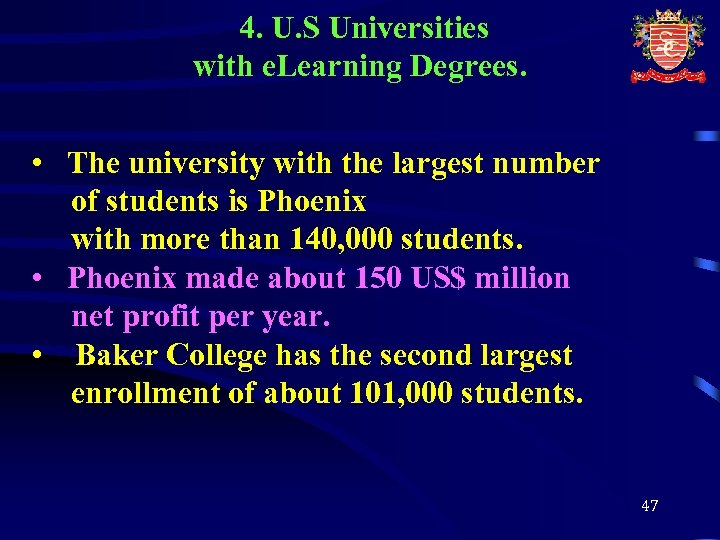 4. U. S Universities with e. Learning Degrees. • The university with the largest