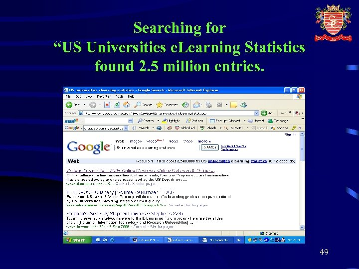 """Searching for """"US Universities e. Learning Statistics found 2. 5 million entries. 49"""