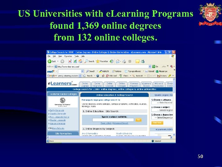US Universities with e. Learning Programs found 1, 369 online degrees from 132 online
