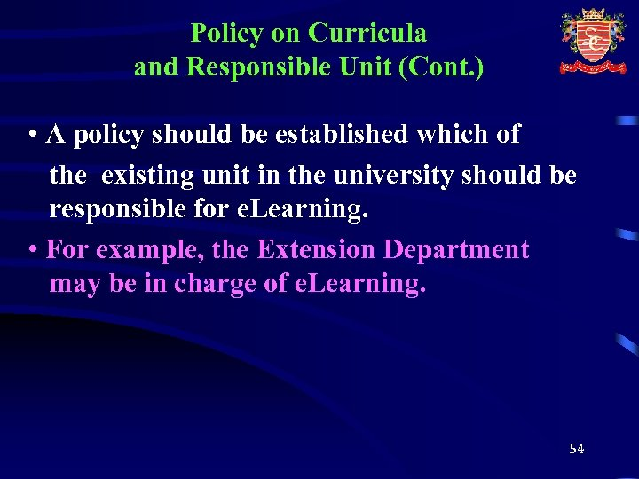 Policy on Curricula and Responsible Unit (Cont. ) • A policy should be established