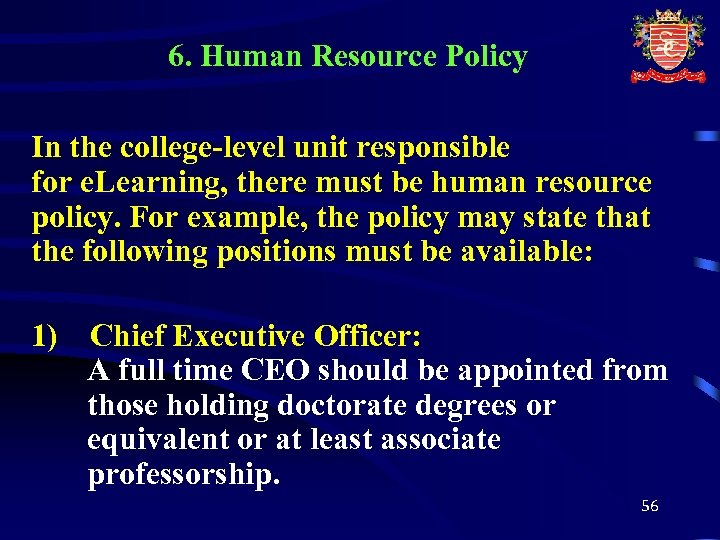 6. Human Resource Policy In the college-level unit responsible for e. Learning, there must