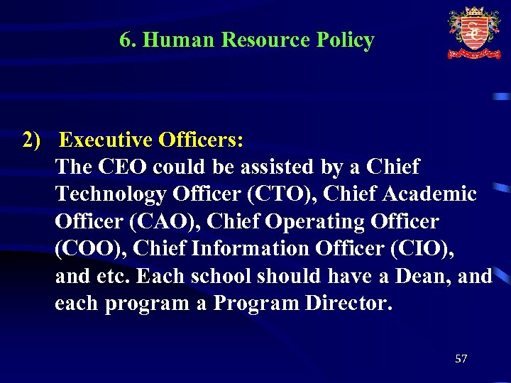 6. Human Resource Policy 2) Executive Officers: The CEO could be assisted by a