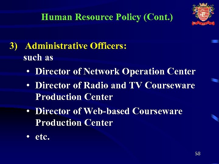 Human Resource Policy (Cont. ) 3) Administrative Officers: such as • Director of Network