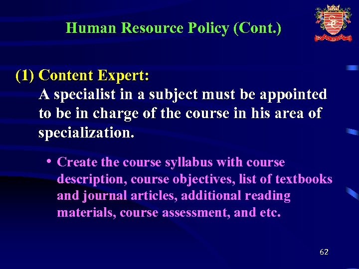 Human Resource Policy (Cont. ) (1) Content Expert: A specialist in a subject must