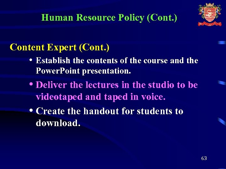 Human Resource Policy (Cont. ) Content Expert (Cont. ) • Establish the contents of