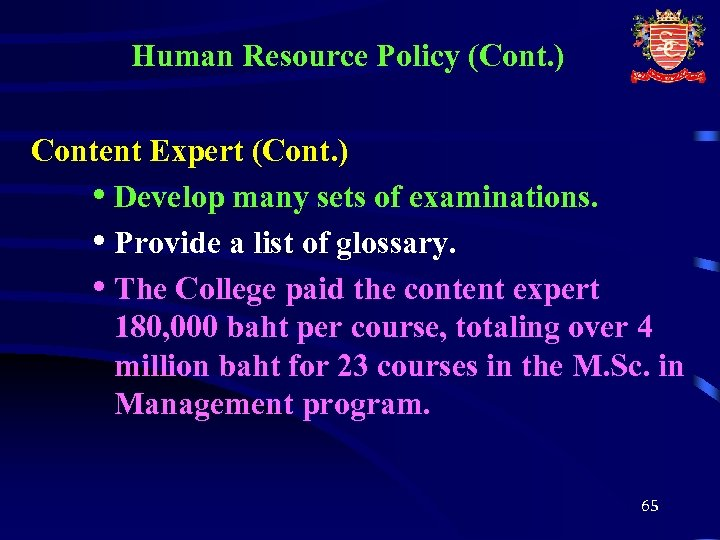 Human Resource Policy (Cont. ) Content Expert (Cont. ) • Develop many sets of